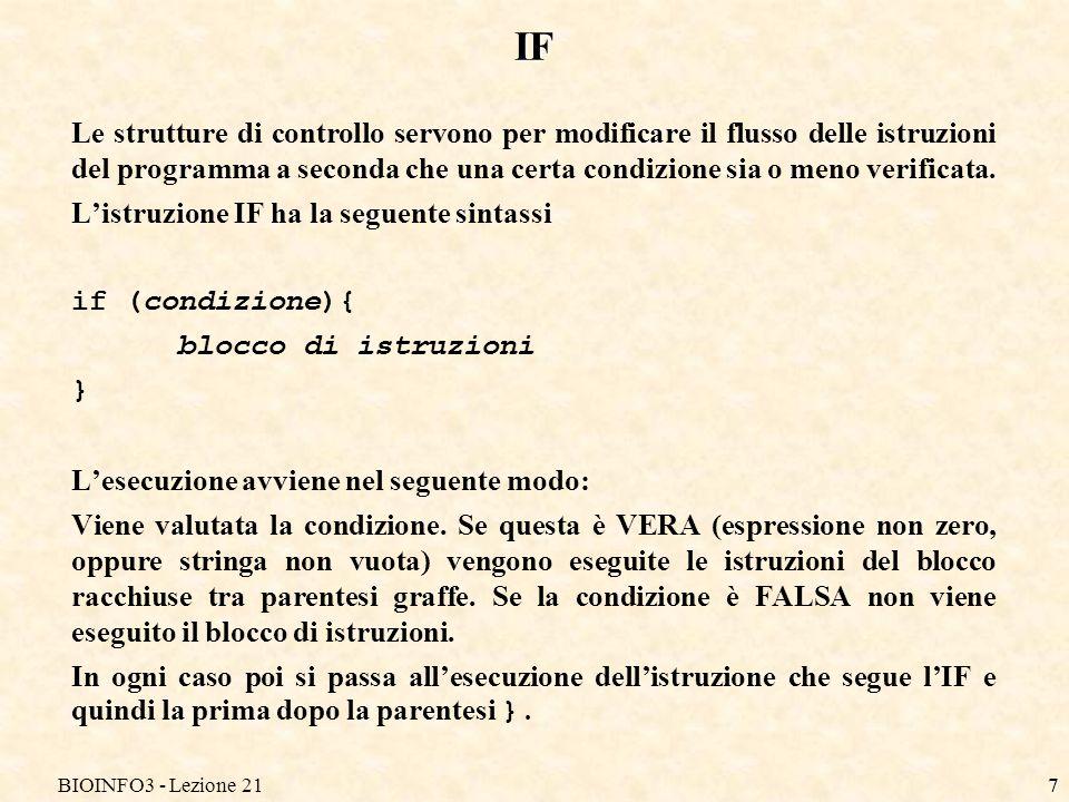 BIOINFO3 - Lezione 218 IF Listruzione IF può essere descritto dal seguente diagramma di flusso.