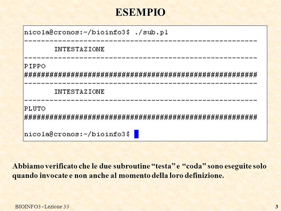 BIOINFO3 - Lezione 334 DEBUGGER: S Osserviamo lesecuzione passo passo del programma dal debugger usando il comando S (step) per avanzare da una riga alla successiva Usando il comando S del debugger si entra nelle subroutine e vengono mostrate tutte le istruzioni eseguite allinterno della subroutine.