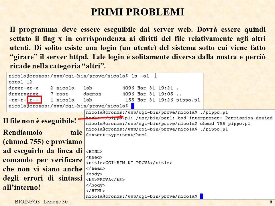 BIOINFO3 - Lezione 306 PRIMI PROBLEMI Il programma deve essere eseguibile dal server web.