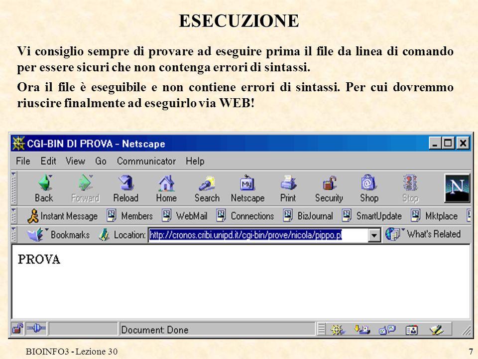 BIOINFO3 - Lezione 307 ESECUZIONE Vi consiglio sempre di provare ad eseguire prima il file da linea di comando per essere sicuri che non contenga errori di sintassi.