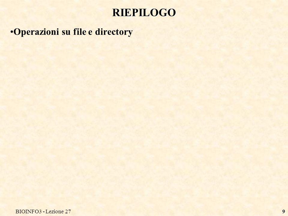 BIOINFO3 - Lezione 279 RIEPILOGO Operazioni su file e directory