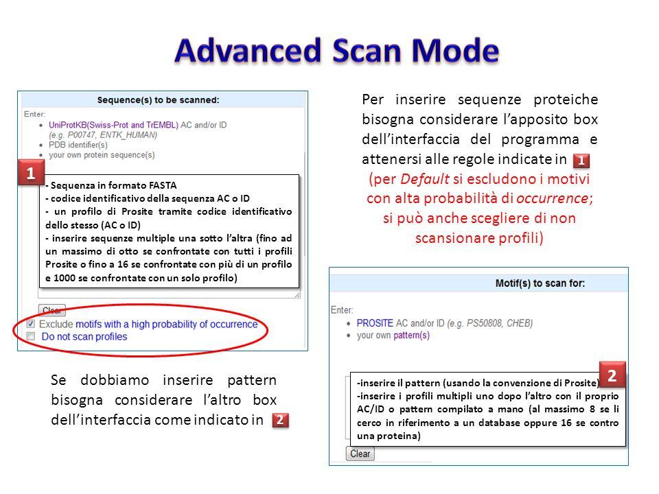 - Sequenza in formato FASTA - codice identificativo della sequenza AC o ID - un profilo di Prosite tramite codice identificativo dello stesso (AC o ID