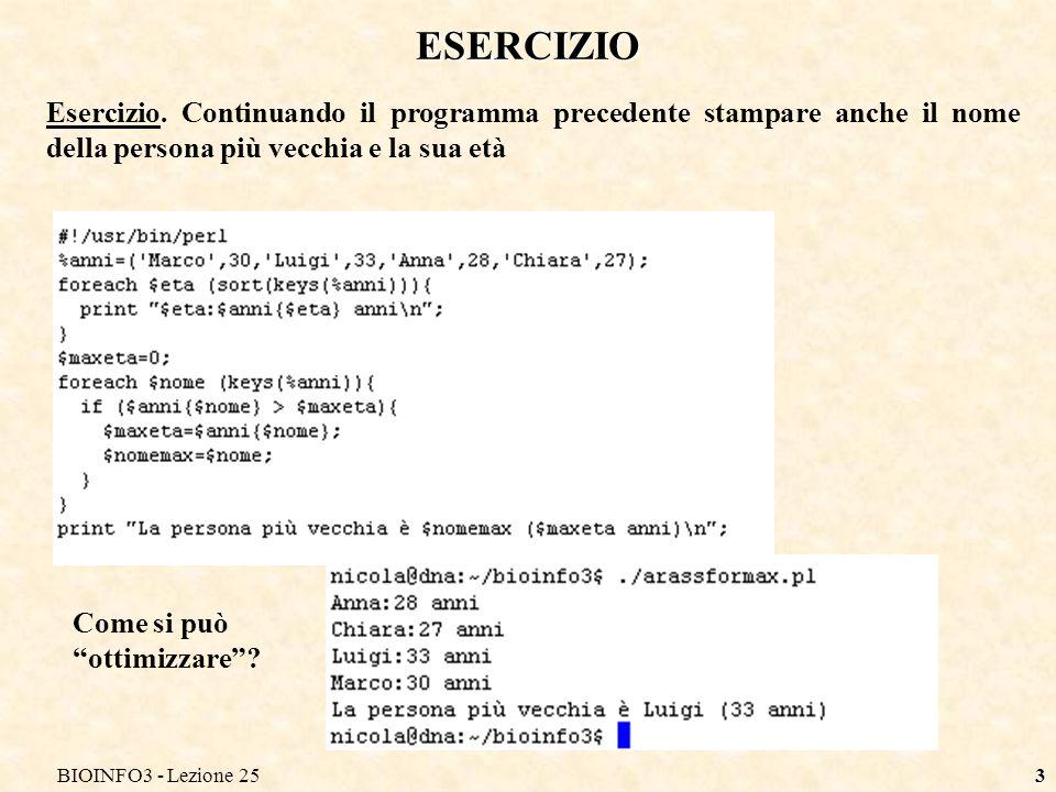 BIOINFO3 - Lezione 253 Esercizio. Continuando il programma precedente stampare anche il nome della persona più vecchia e la sua età ESERCIZIO Come si
