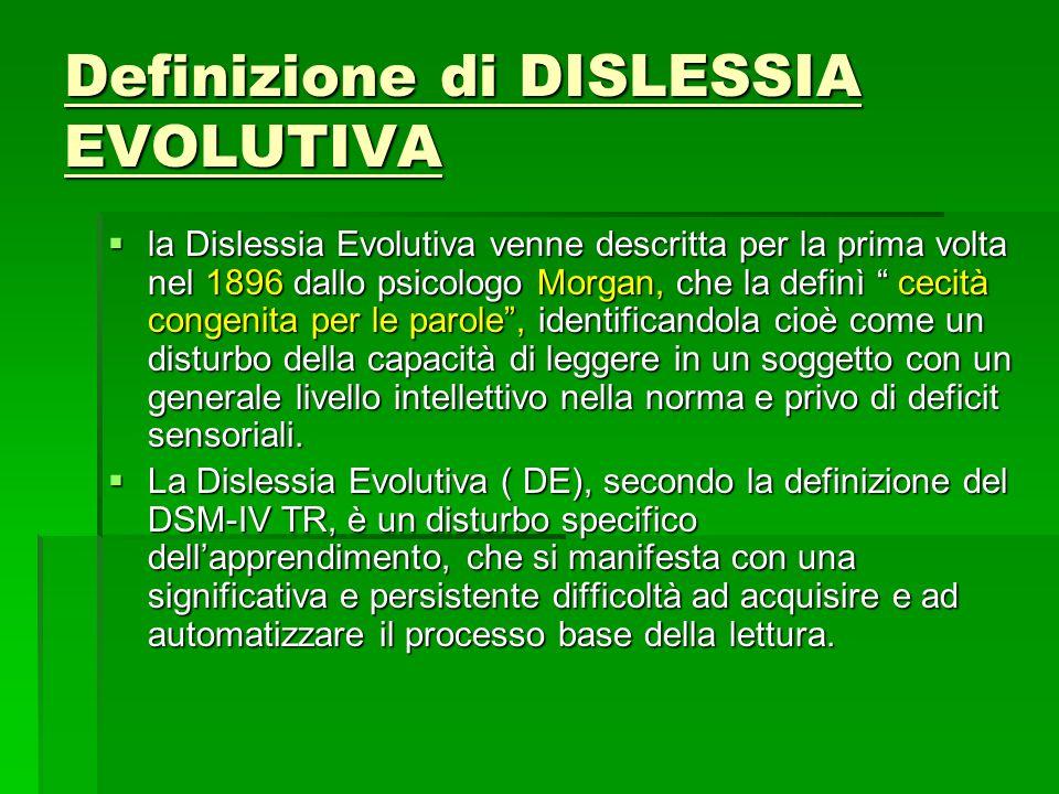 Questo deficit viene definito evolutivo, in quanto non deriva da nessun episodio specifico, cui possa essere imputato linsorgere del successivo disturbo.