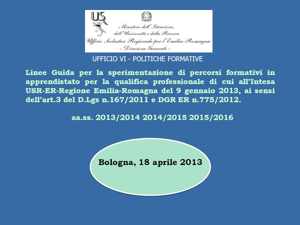 Linee Guida per la sperimentazione di percorsi formativi in apprendistato per la qualifica professionale di cui allIntesa USR-ER-Regione Emilia-Romagna del 9 gennaio 2013, ai sensi dellart.3 del D.Lgs n.167/2011 e DGR ER n.775/2012.
