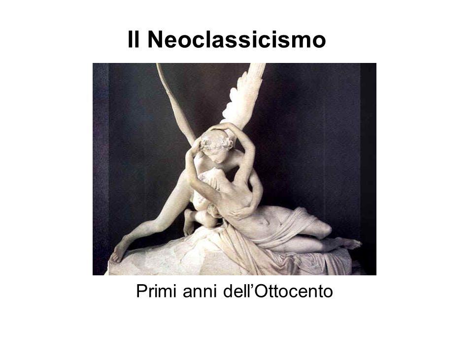 Il Neoclassicismo Primi anni dellOttocento