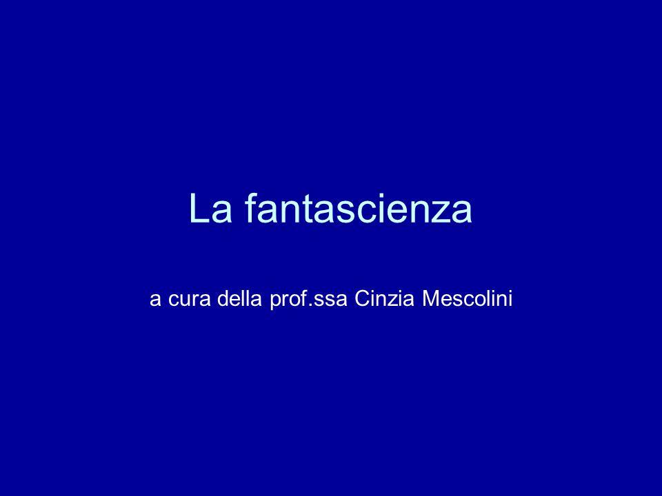 La fantascienza a cura della prof.ssa Cinzia Mescolini