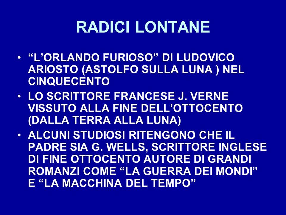 RADICI LONTANE LORLANDO FURIOSO DI LUDOVICO ARIOSTO (ASTOLFO SULLA LUNA ) NEL CINQUECENTO LO SCRITTORE FRANCESE J. VERNE VISSUTO ALLA FINE DELLOTTOCEN
