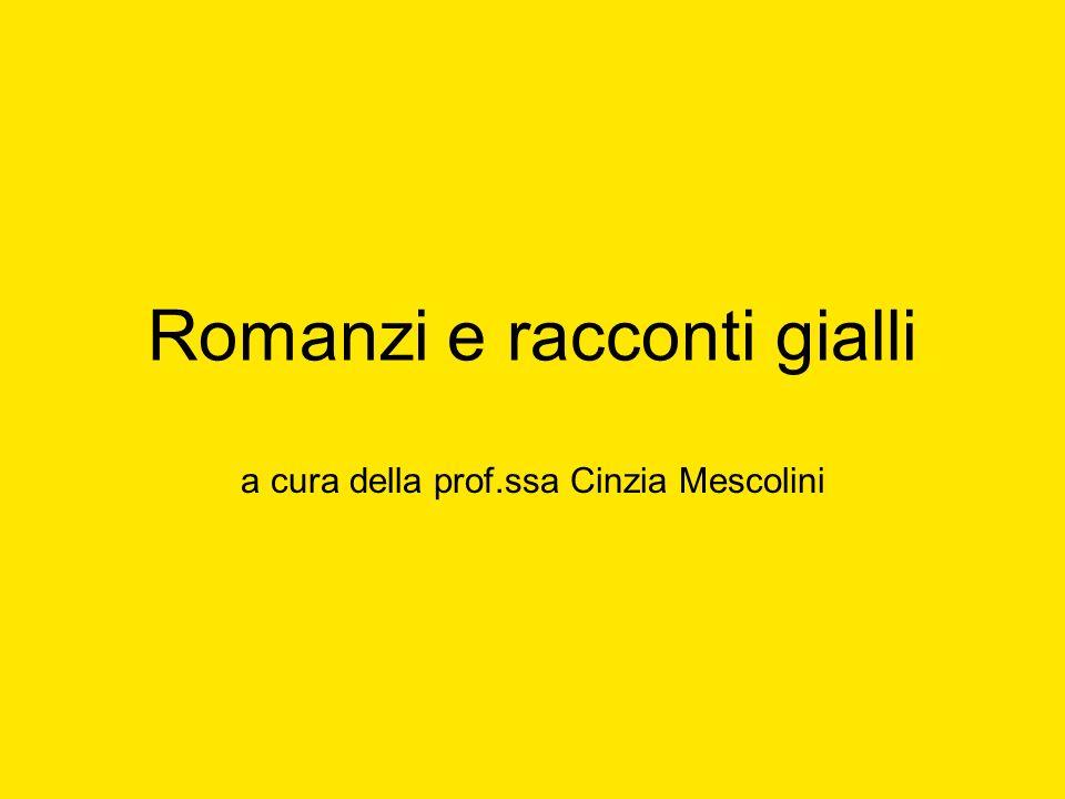 Romanzi e racconti gialli a cura della prof.ssa Cinzia Mescolini