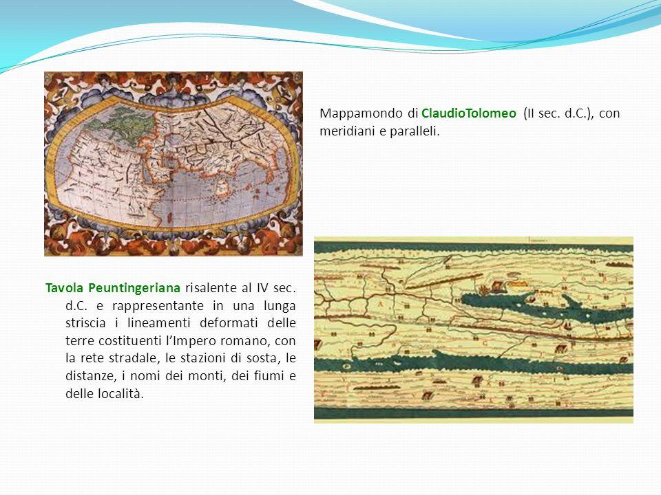 Mappamondo di ClaudioTolomeo (II sec. d.C.), con meridiani e paralleli. Tavola Peuntingeriana risalente al IV sec. d.C. e rappresentante in una lunga