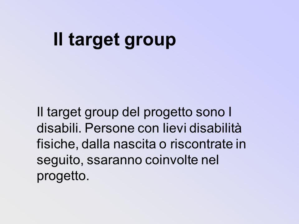 Il target group Il target group del progetto sono I disabili.