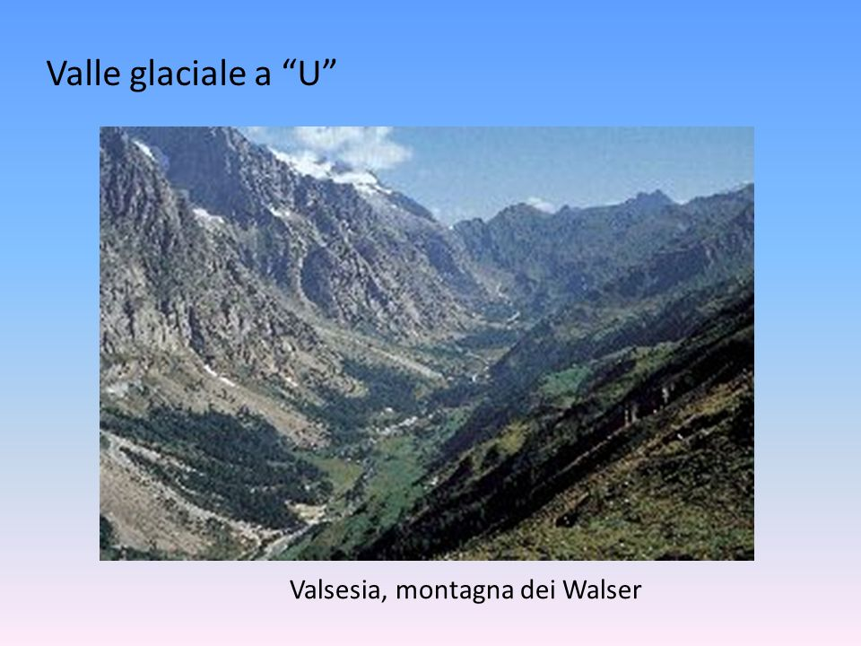 Valle glaciale a U Valsesia, montagna dei Walser