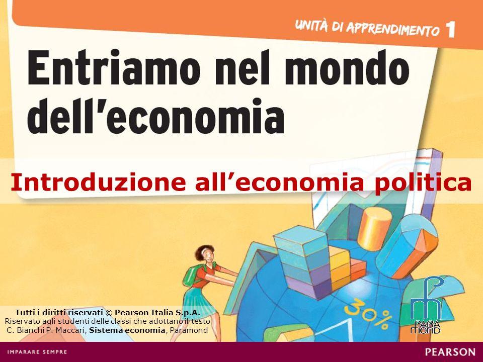 Introduzione alleconomia politica Tutti i diritti riservati © Pearson Italia S.p.A. Riservato agli studenti delle classi che adottano il testo C. Bian