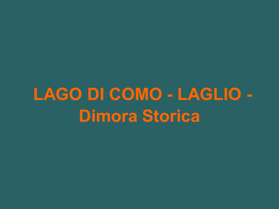LAGO DI COMO - LAGLIO - Dimora Storica