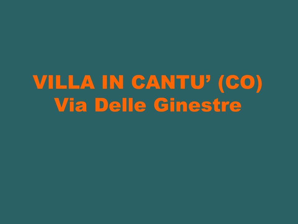 VILLA IN CANTU (CO) Via Delle Ginestre