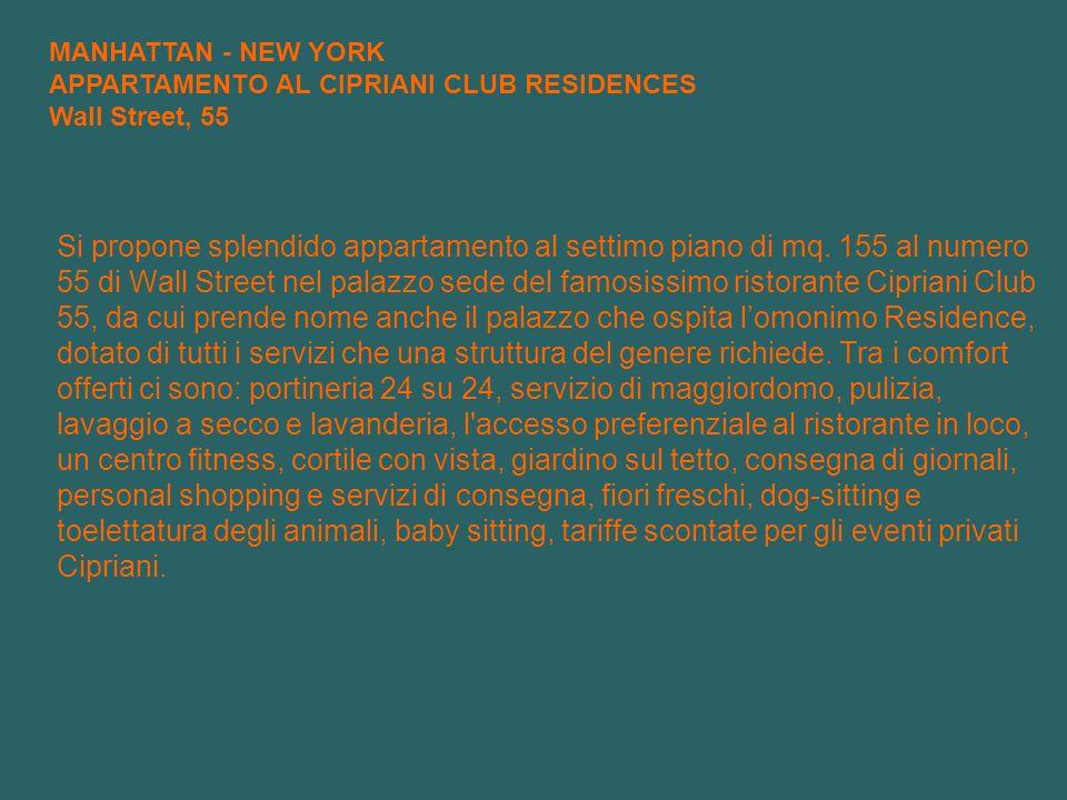 Si propone splendido appartamento al settimo piano di mq. 155 al numero 55 di Wall Street nel palazzo sede del famosissimo ristorante Cipriani Club 55