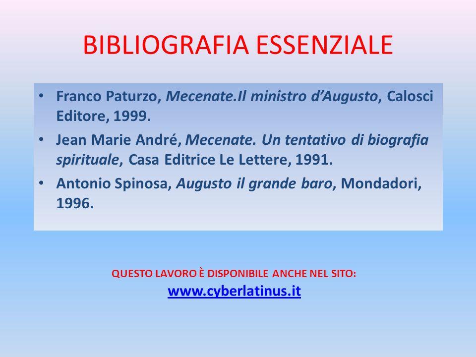 BIBLIOGRAFIA ESSENZIALE Franco Paturzo, Mecenate.Il ministro dAugusto, Calosci Editore, 1999.