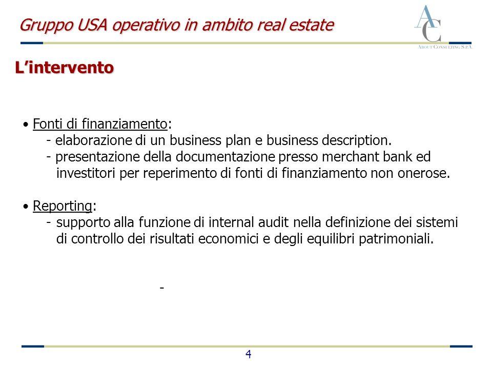 4 Fonti di finanziamento: - elaborazione di un business plan e business description. - presentazione della documentazione presso merchant bank ed inve