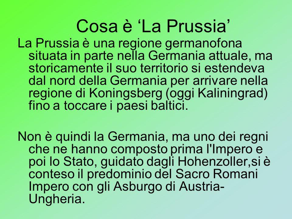 Cosa è La Prussia La Prussia è una regione germanofona situata in parte nella Germania attuale, ma storicamente il suo territorio si estendeva dal nor