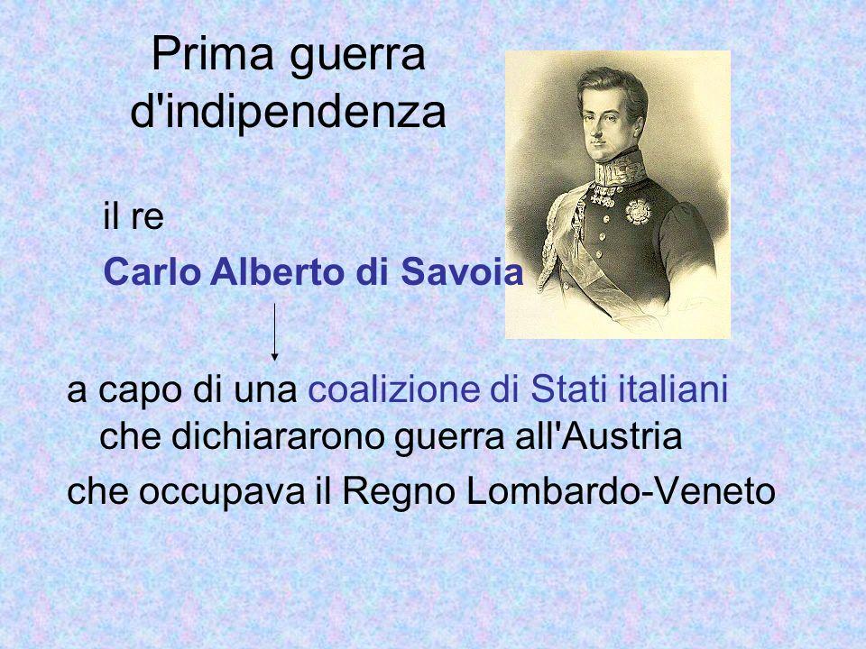 Prima guerra d'indipendenza a capo di una coalizione di Stati italiani che dichiararono guerra all'Austria che occupava il Regno Lombardo-Veneto il re