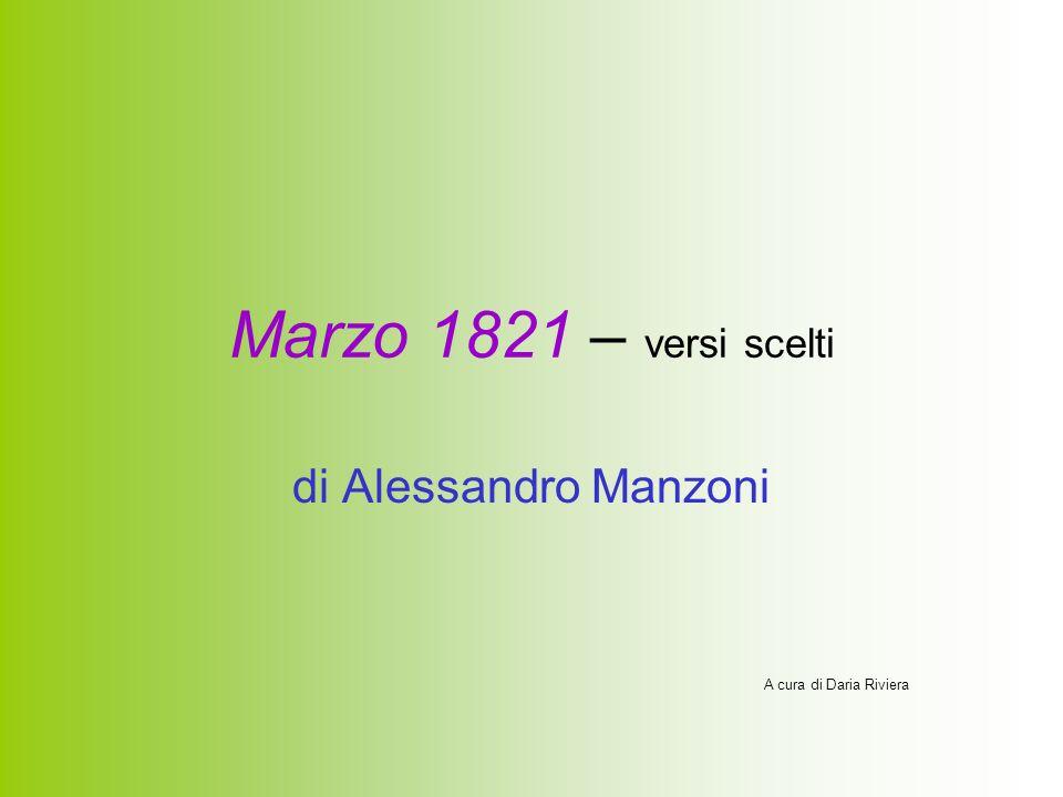 Marzo 1821 – versi scelti di Alessandro Manzoni A cura di Daria Riviera
