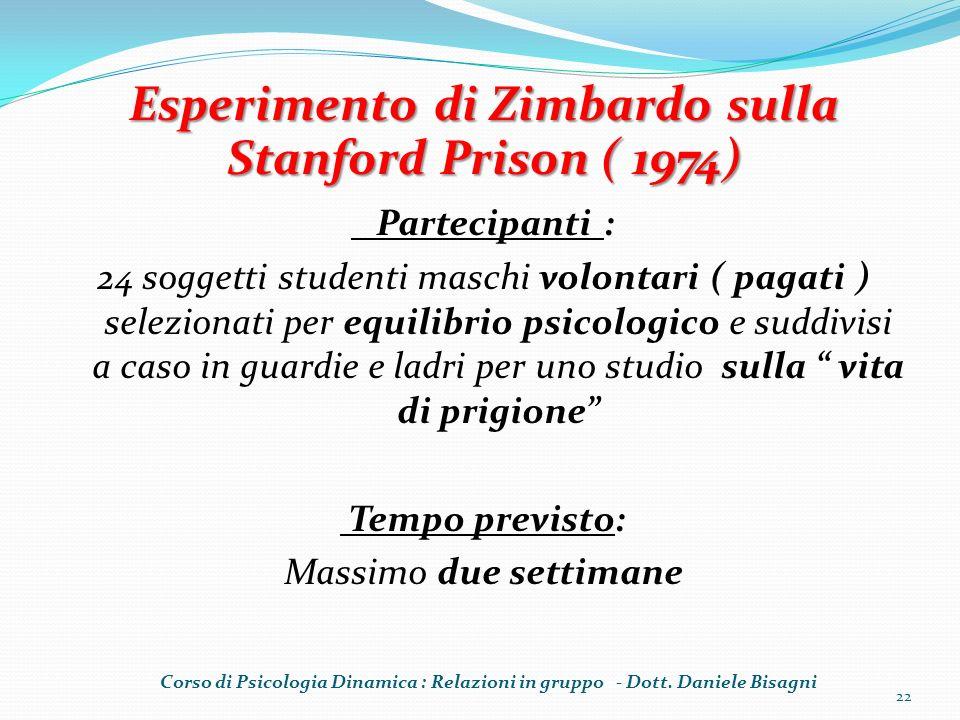 Partecipanti : 24 soggetti studenti maschi volontari ( pagati ) selezionati per equilibrio psicologico e suddivisi a caso in guardie e ladri per uno s
