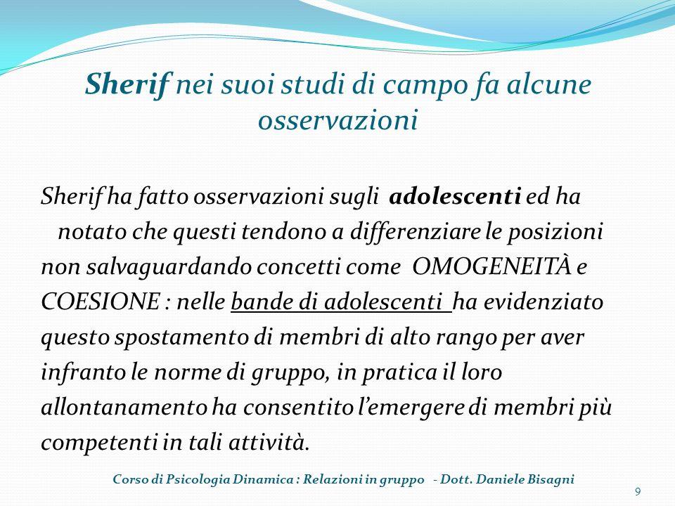 Sherif nei suoi studi di campo fa alcune osservazioni Sherif ha fatto osservazioni sugli adolescenti ed ha notato che questi tendono a differenziare l