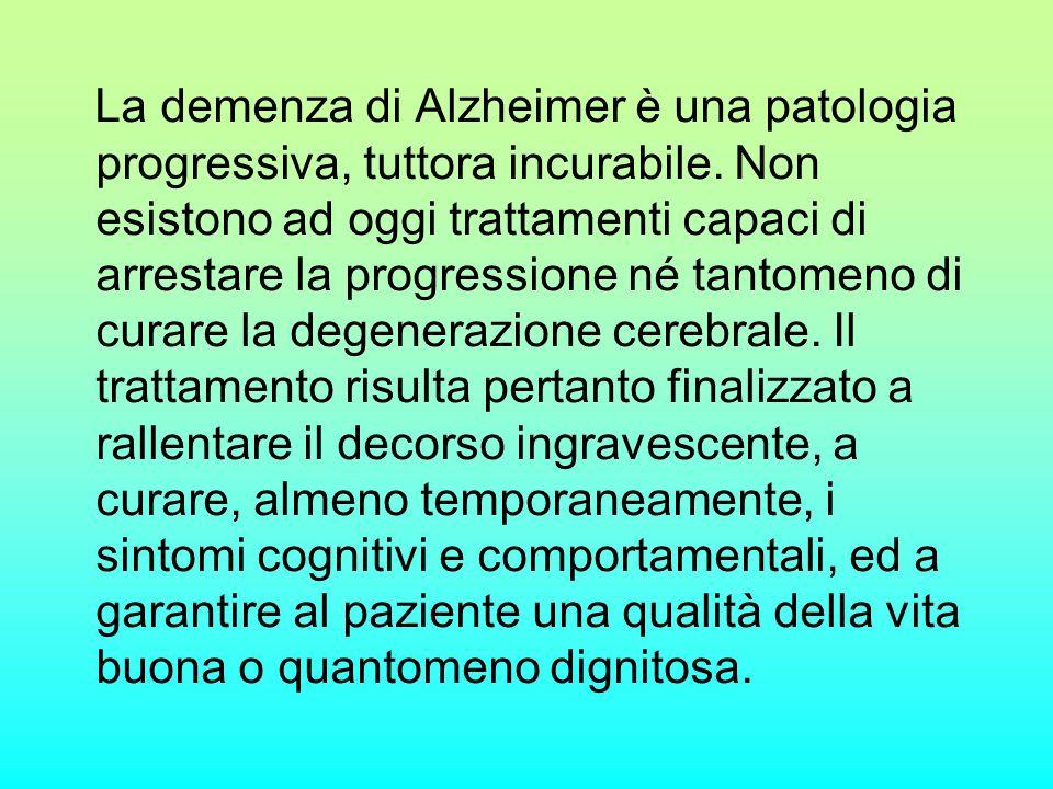 La demenza di Alzheimer è una patologia progressiva, tuttora incurabile. Non esistono ad oggi trattamenti capaci di arrestare la progressione né tanto