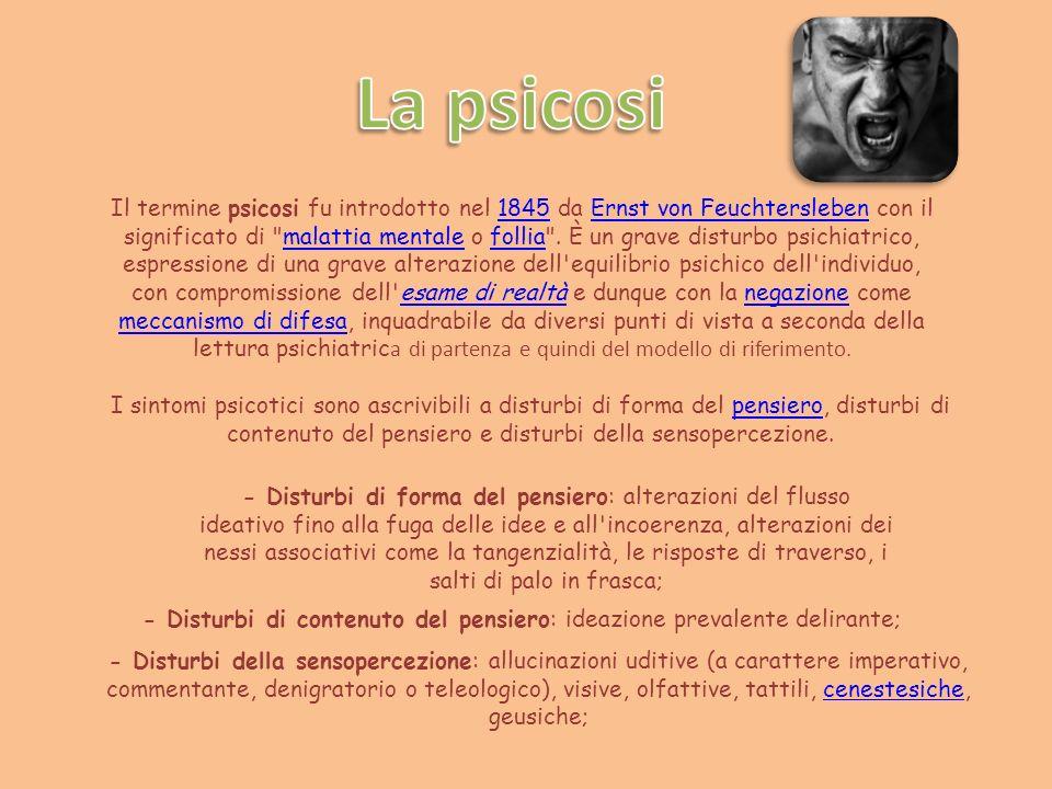 Il termine psicosi fu introdotto nel 1845 da Ernst von Feuchtersleben con il significato di