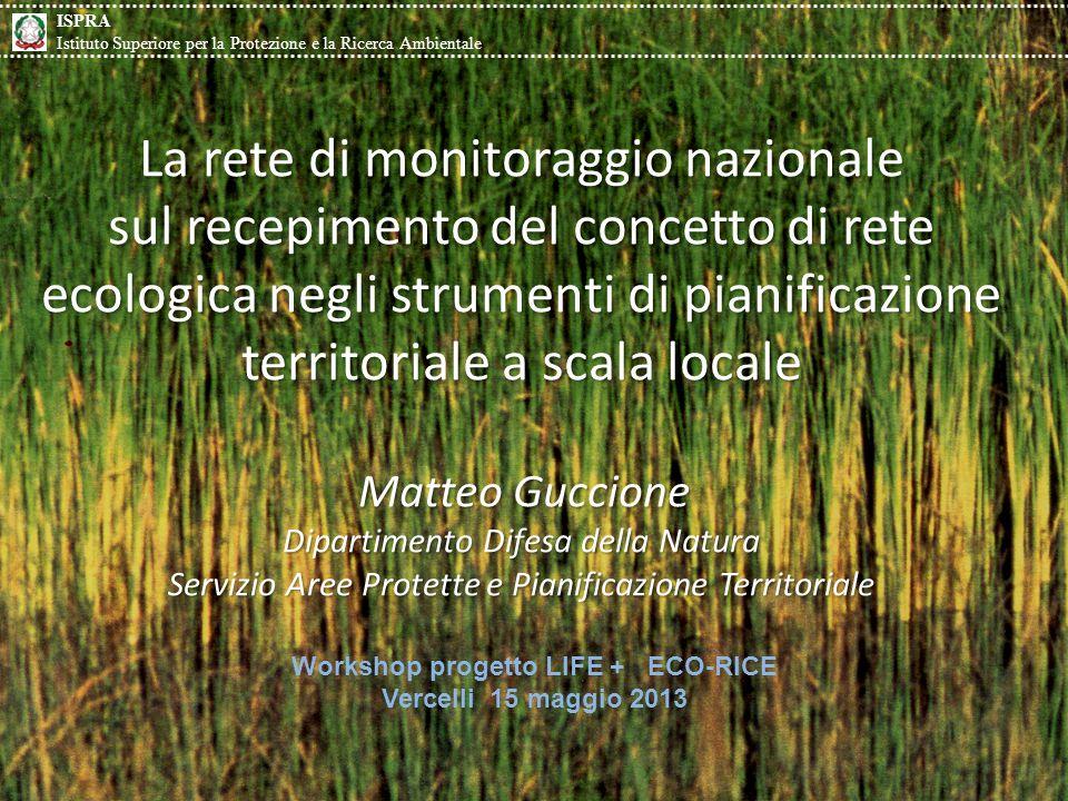 Sviluppi del concetto di Rete Ecologica in Italia ISPRA Istituto Superiore per la Protezione e la Ricerca Ambientale 2003 Manuale APAT Gestione delle aree di collegamento ecologico funzionale Direttiva Habitat no.