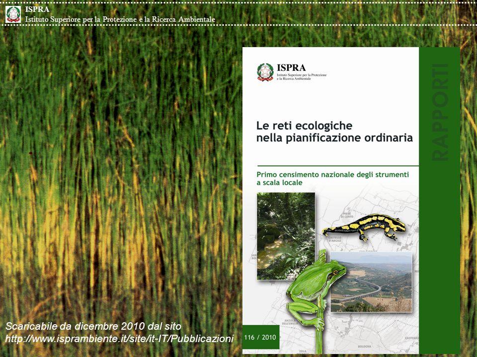 Scaricabile da dicembre 2010 dal sito http://www.isprambiente.it/site/it-IT/Pubblicazioni ISPRA Istituto Superiore per la Protezione e la Ricerca Ambi