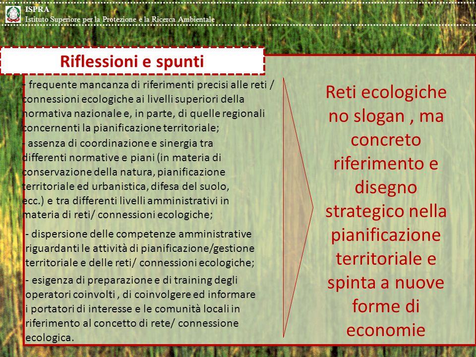 - frequente mancanza di riferimenti precisi alle reti / connessioni ecologiche ai livelli superiori della normativa nazionale e, in parte, di quelle r