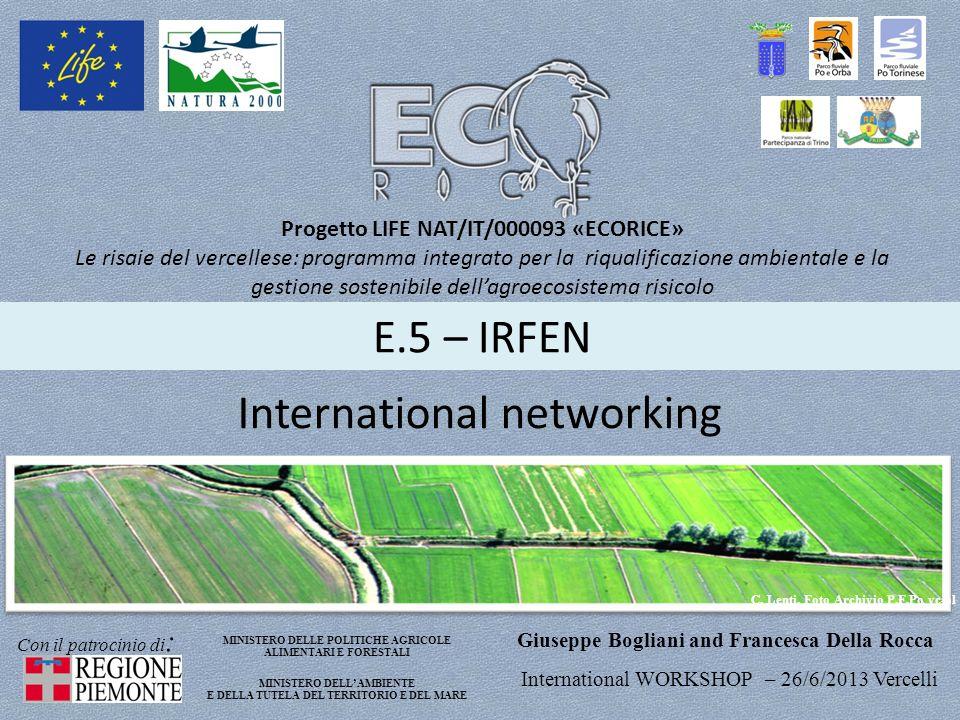 E.5 – IRFEN Progetto LIFE NAT/IT/000093 «ECORICE» Le risaie del vercellese: programma integrato per la riqualificazione ambientale e la gestione soste