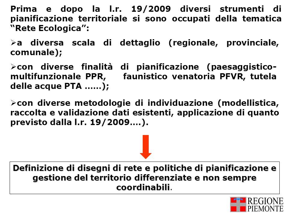 Prima e dopo la l.r. 19/2009 diversi strumenti di pianificazione territoriale si sono occupati della tematica Rete Ecologica: a diversa scala di detta