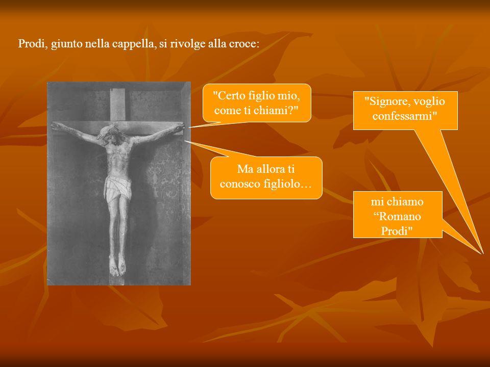 Prodi, giunto nella cappella, si rivolge alla croce: