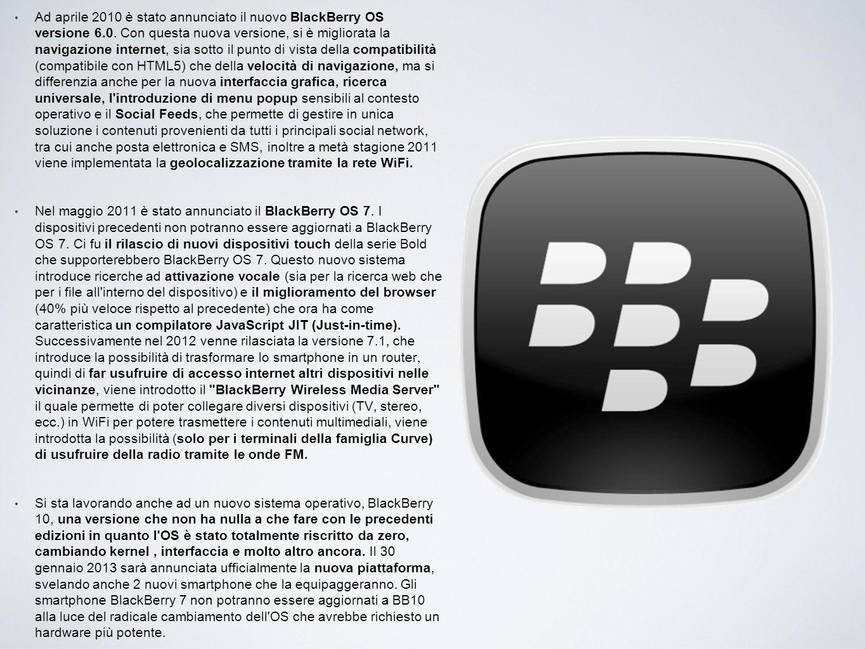 Ad aprile 2010 è stato annunciato il nuovo BlackBerry OS versione 6.0. Con questa nuova versione, si è migliorata la navigazione internet, sia sotto i