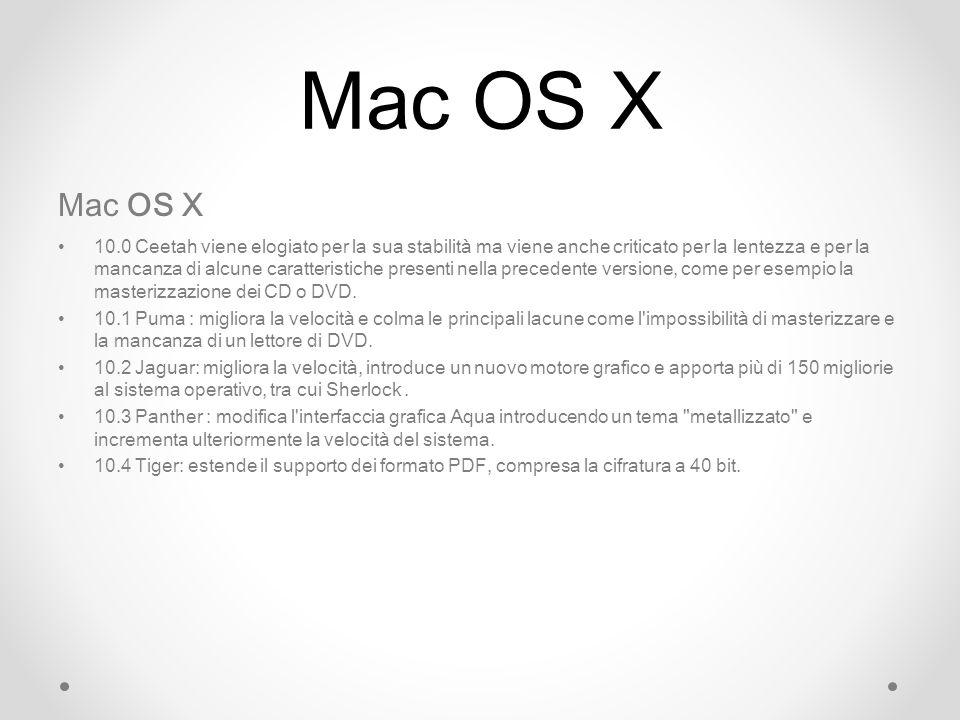 Mac OS X 10.0 Ceetah viene elogiato per la sua stabilità ma viene anche criticato per la lentezza e per la mancanza di alcune caratteristiche presenti