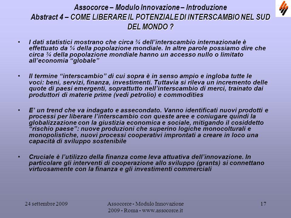 24 settembre 2009Assocorce - Modulo Innovazione 2009 - Roma - www.assocorce.it 17 Assocorce – Modulo Innovazione – Introduzione COME LIBERARE IL POTENZIALE DI INTERSCAMBIO NEL SUD DEL MONDO .