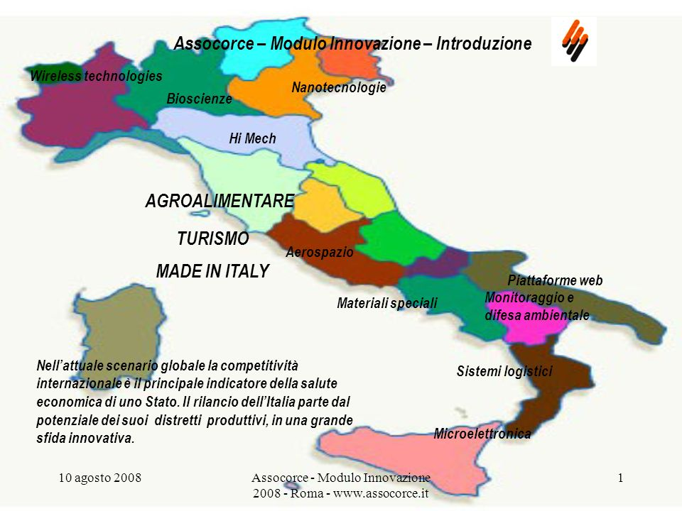 10 agosto 2008Assocorce - Modulo Innovazione 2008 - Roma - www.assocorce.it 1 Wireless technologies Nellattuale scenario globale la competitività internazionale è il principale indicatore della salute economica di uno Stato.