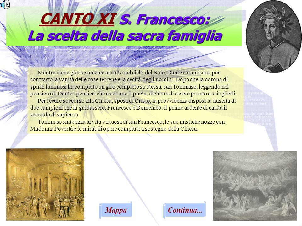 S. Francesco: La scelta della sacra famiglia CANTO XI S. Francesco: La scelta della sacra famiglia Continua... Mentre viene gloriosamente accolto nel