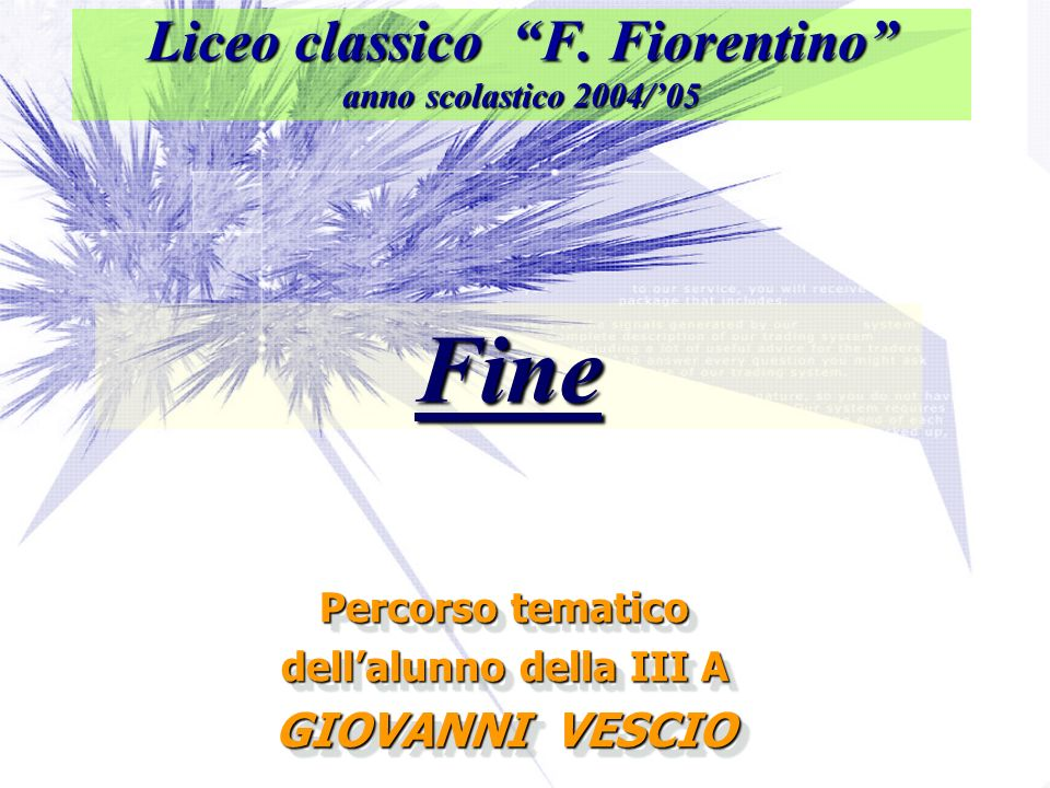 Liceo classico F. Fiorentino anno scolastico 2004/05 Percorso tematico dellalunno della III A GIOVANNI VESCIO Percorso tematico dellalunno della III A