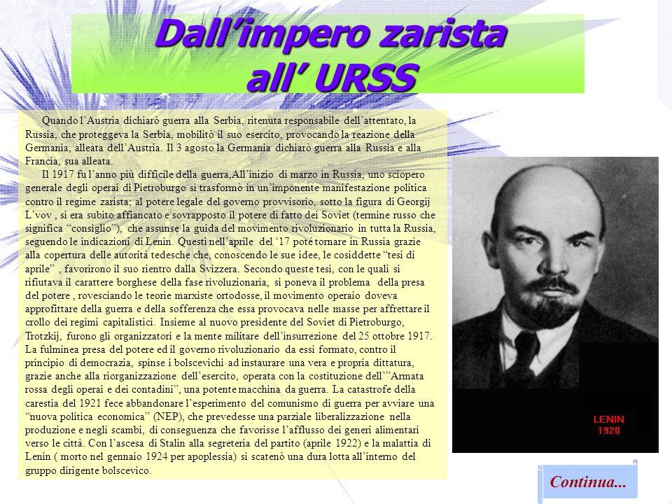 Dallimpero zarista all URSS Quando lAustria dichiarò guerra alla Serbia, ritenuta responsabile dellattentato, la Russia, che proteggeva la Serbia, mob