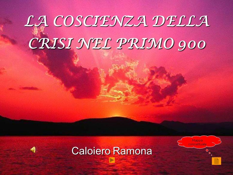 Caloiero Ramona LA COSCIENZA DELLA CRISI NEL PRIMO 900 Mappa concettuale