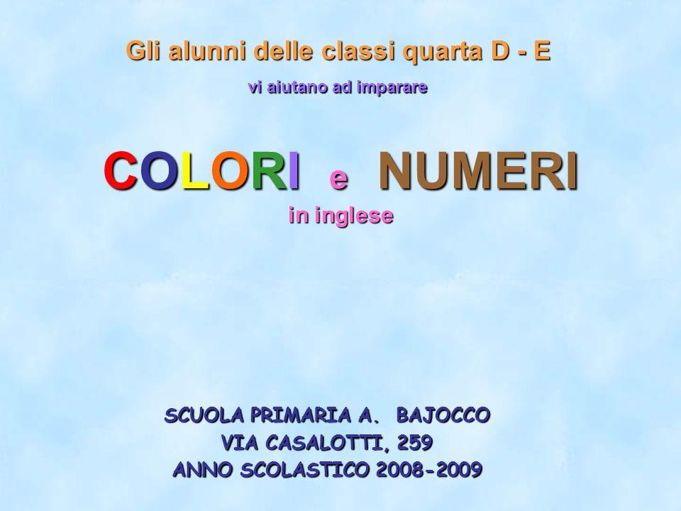 0 1 2 1 2 3 4 5 6 3 4 5 6 7 8 7 8 9 9 Colori e Numeri COMPLIMENTI.