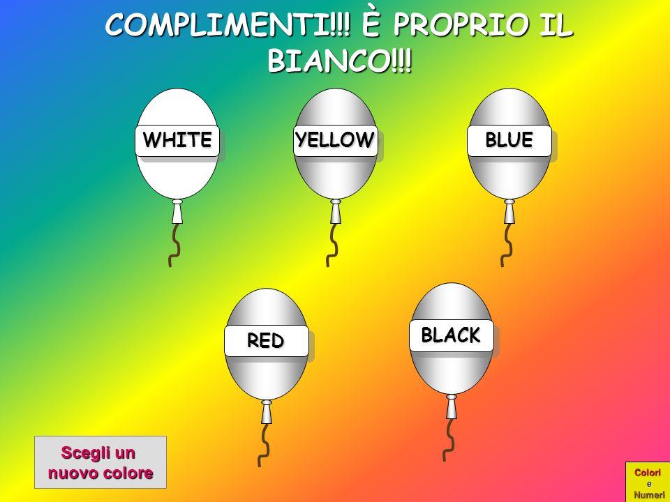 Colori e Numeri WHITE Clicca sulla parola BIANCO per far colorare il palloncino YELLOW BLUE RED BLACK