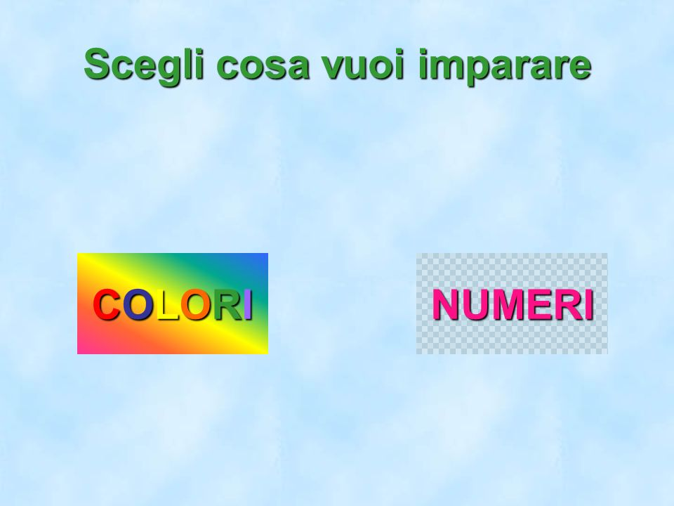 0 1 2 1 2 3 4 5 6 3 4 5 6 7 8 7 8 9 9 Colori e Numeri FAI VOLARE IL NUMERO CINQUE CLICCANDO IL CARTELLINO CORRISPONDENTE.