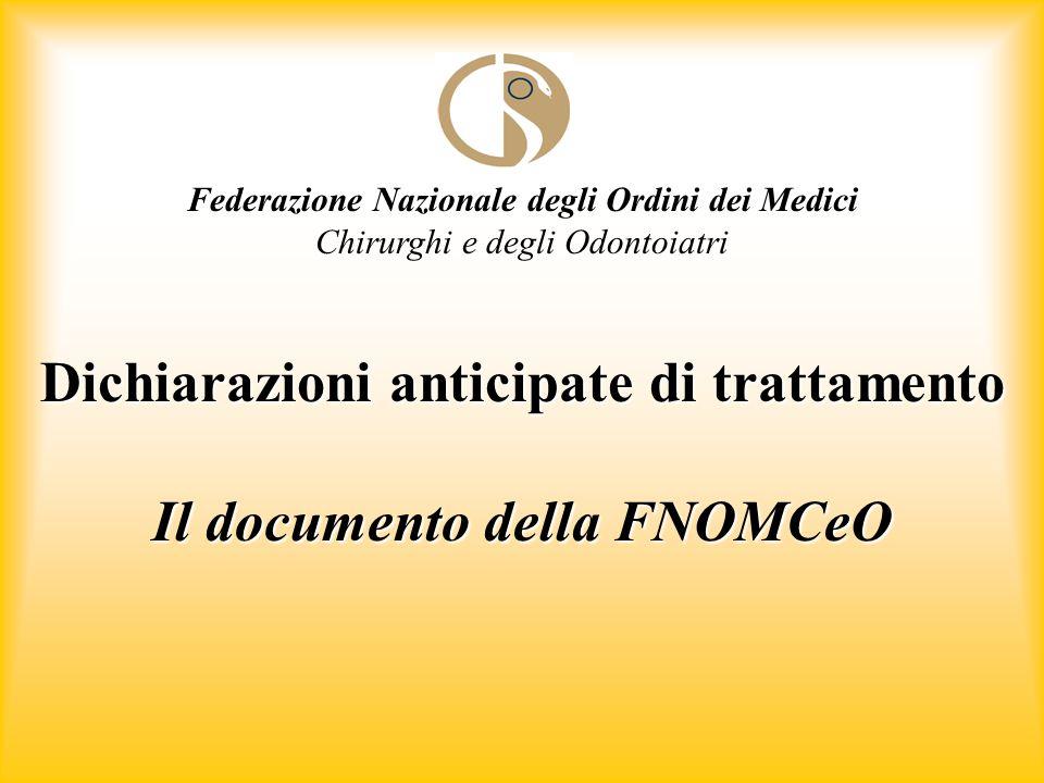 Federazione Nazionale degli Ordini dei Medici Chirurghi e degli Odontoiatri Dichiarazioni anticipate di trattamento Il documento della FNOMCeO