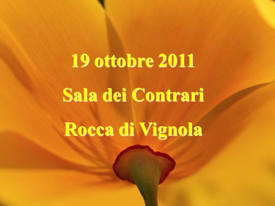 19 ottobre 2011 Sala dei Contrari Rocca di Vignola