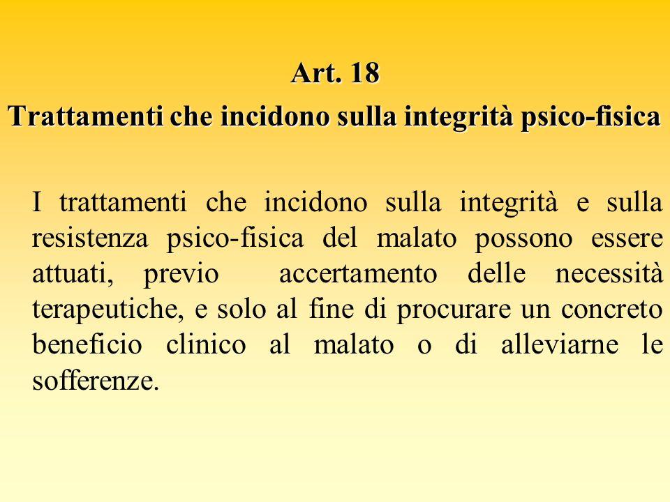 Art. 18 Trattamenti che incidono sulla integrità psico-fisica I trattamenti che incidono sulla integrità e sulla resistenza psico-fisica del malato po