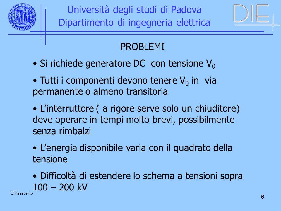 6 Università degli studi di Padova Dipartimento di ingegneria elettrica G.Pesavento PROBLEMI Si richiede generatore DC con tensione V 0 Tutti i compon